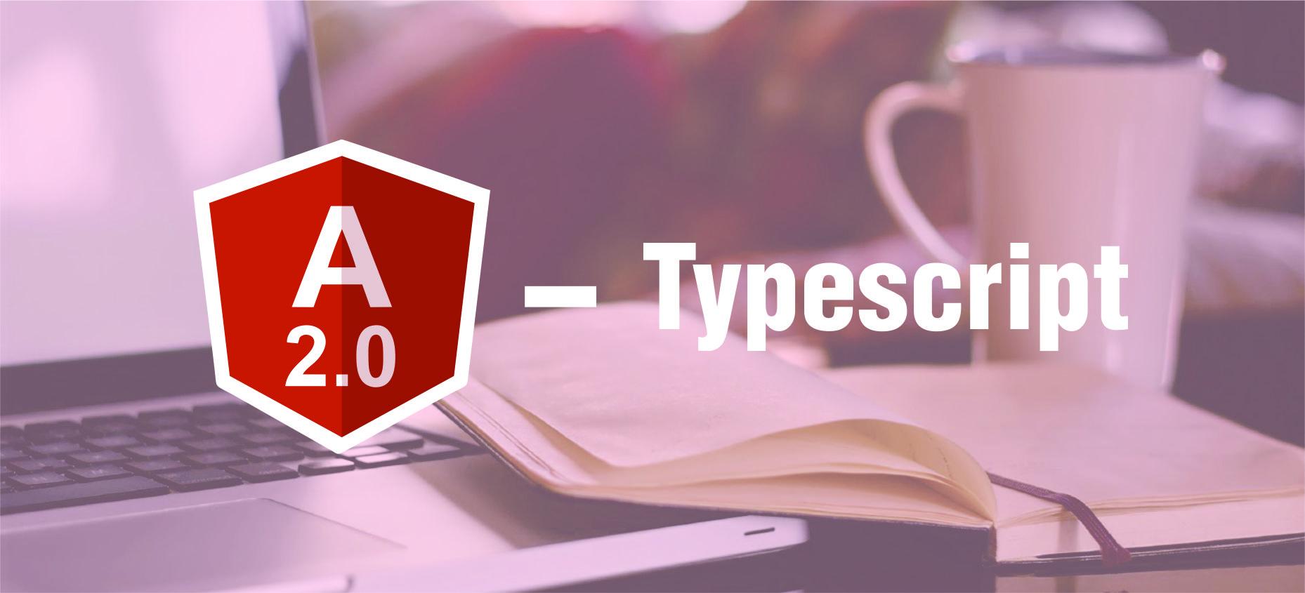 Angular2- Typescript