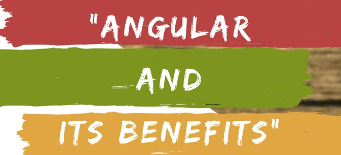 Angular And Its Benefits