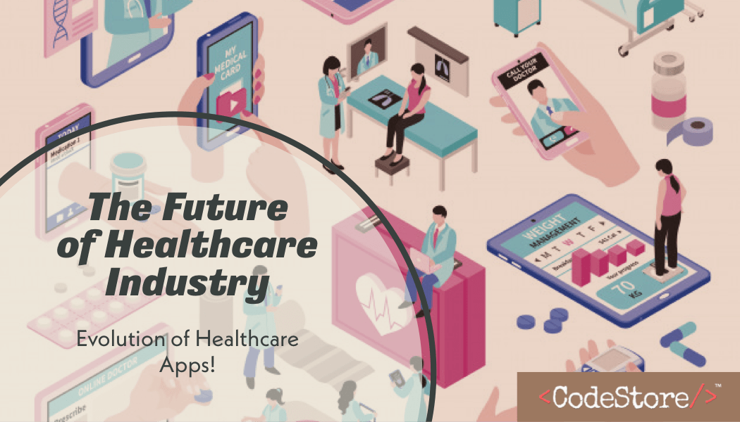 The Future of Healthcare Industry Evolution of Healthcare Apps
