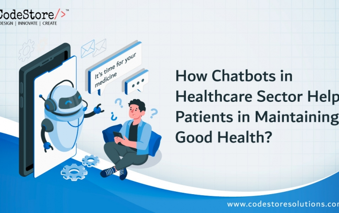 How Chatbots in Healthcare Sector Help Patients in Maintaining Good Health