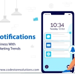 Push Notifications – Boost Your Business With The Latest Marketing Trends